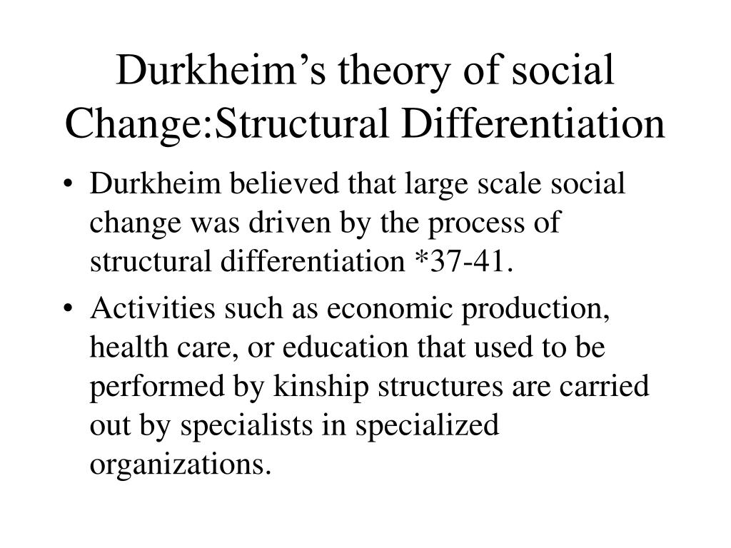 Durkheim's theory of social Change:Structural Differentiation