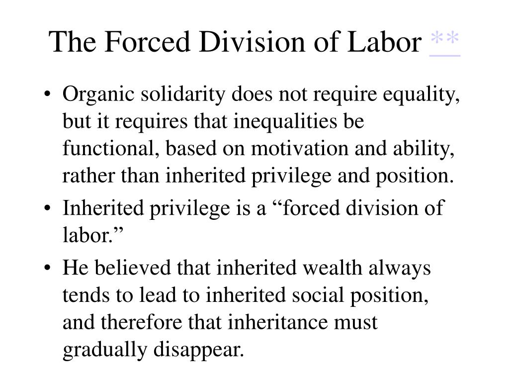 The Forced Division of Labor
