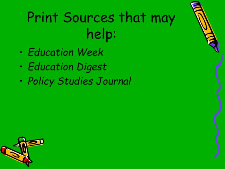 Print Sources that may help: