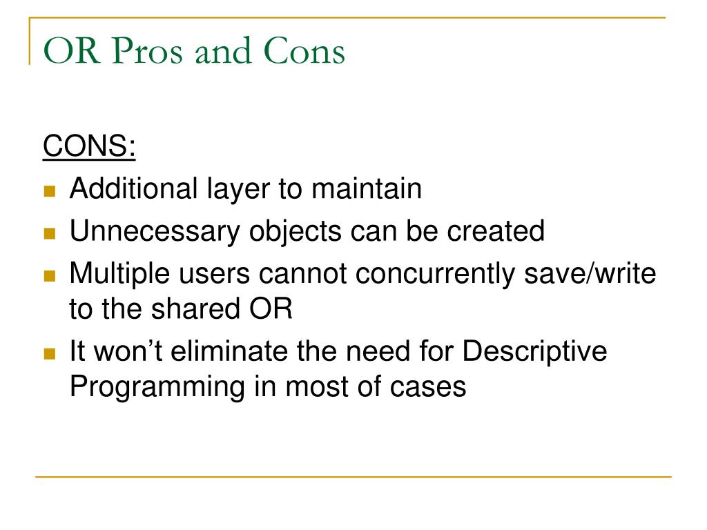 OR Pros and Cons