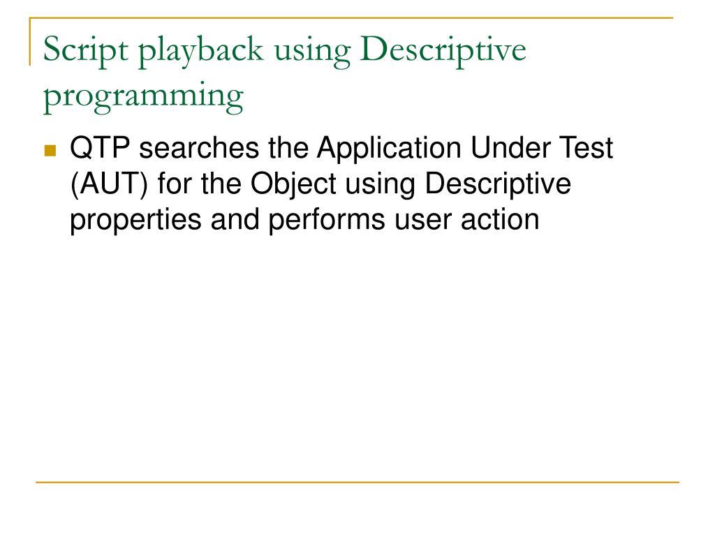 Script playback using Descriptive programming