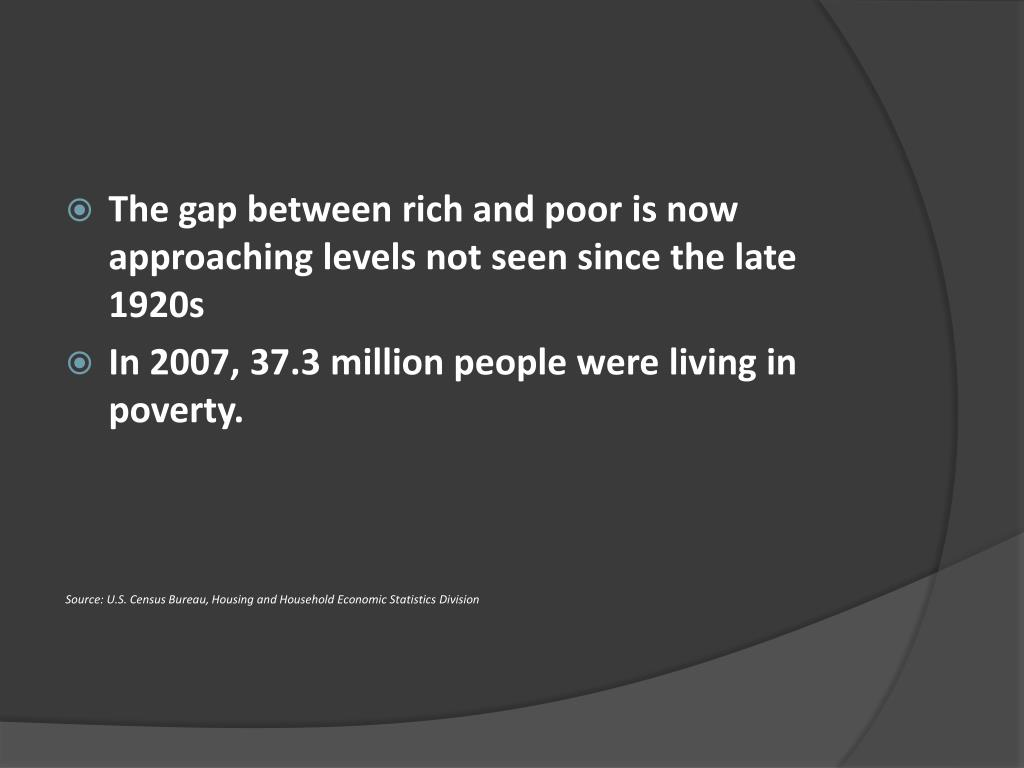 The gap between rich and poor is now approaching levels not seen since the late 1920s