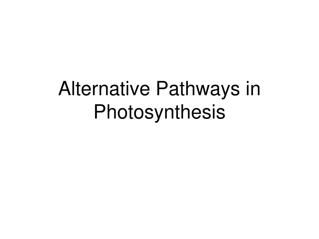 Alternative Pathways in Photosynthesis