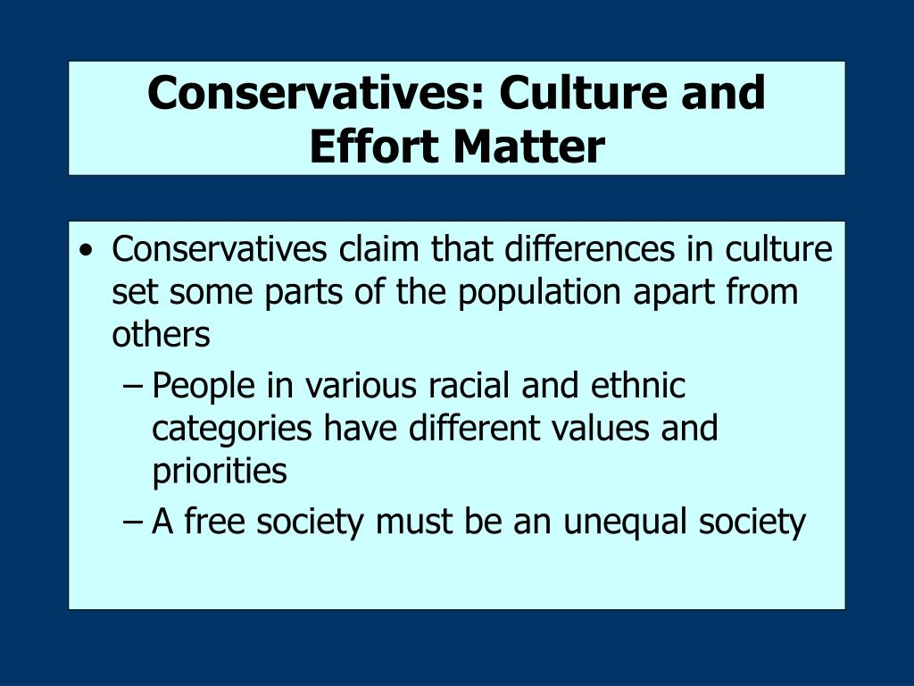 Conservatives: Culture and Effort Matter
