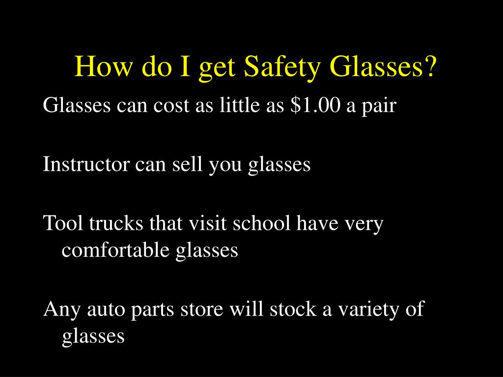 How do I get Safety Glasses?