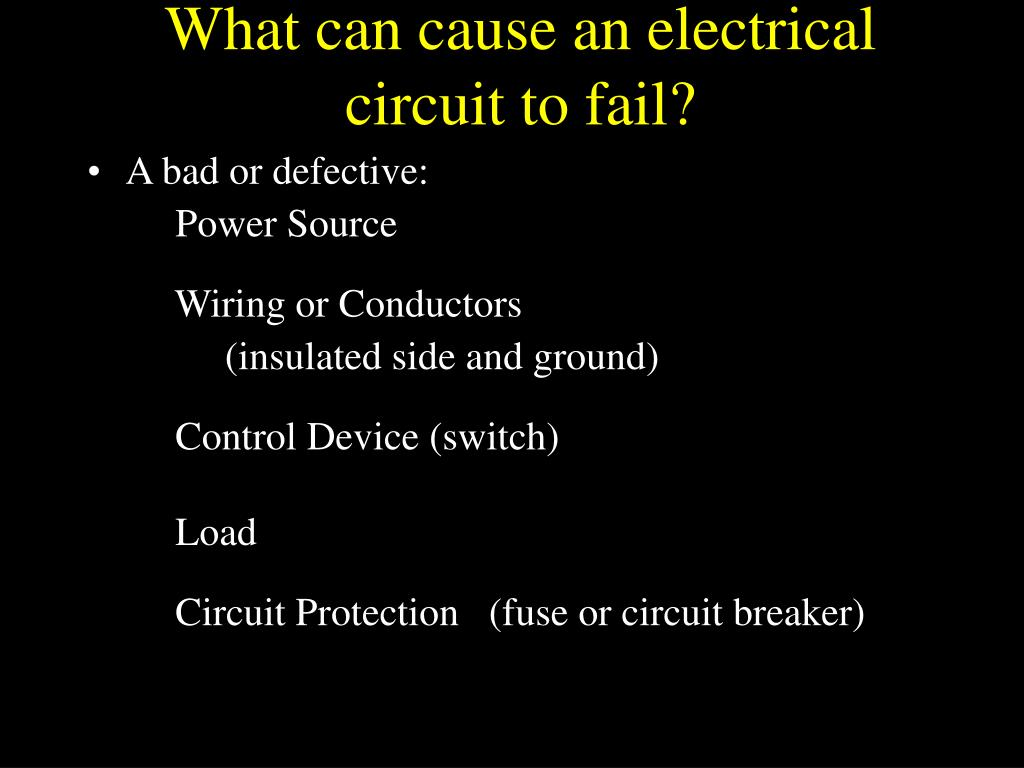 What can cause an electrical circuit to fail?