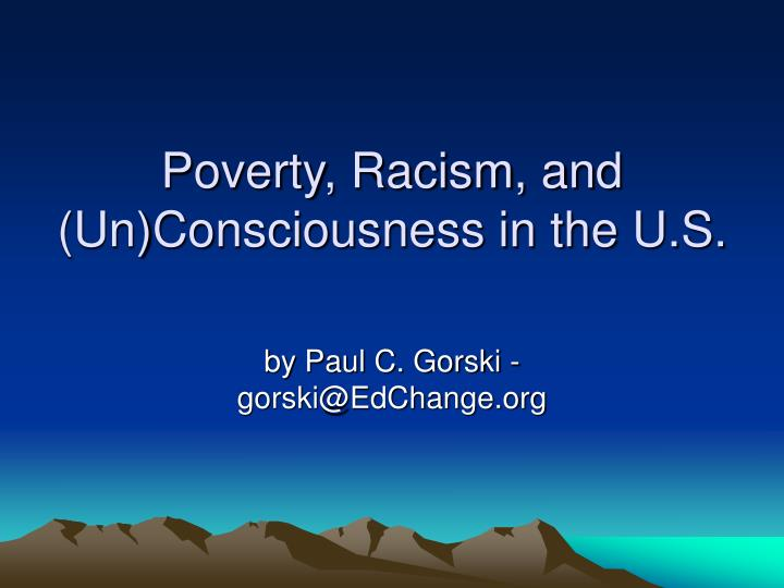 Poverty racism and un consciousness in the u s