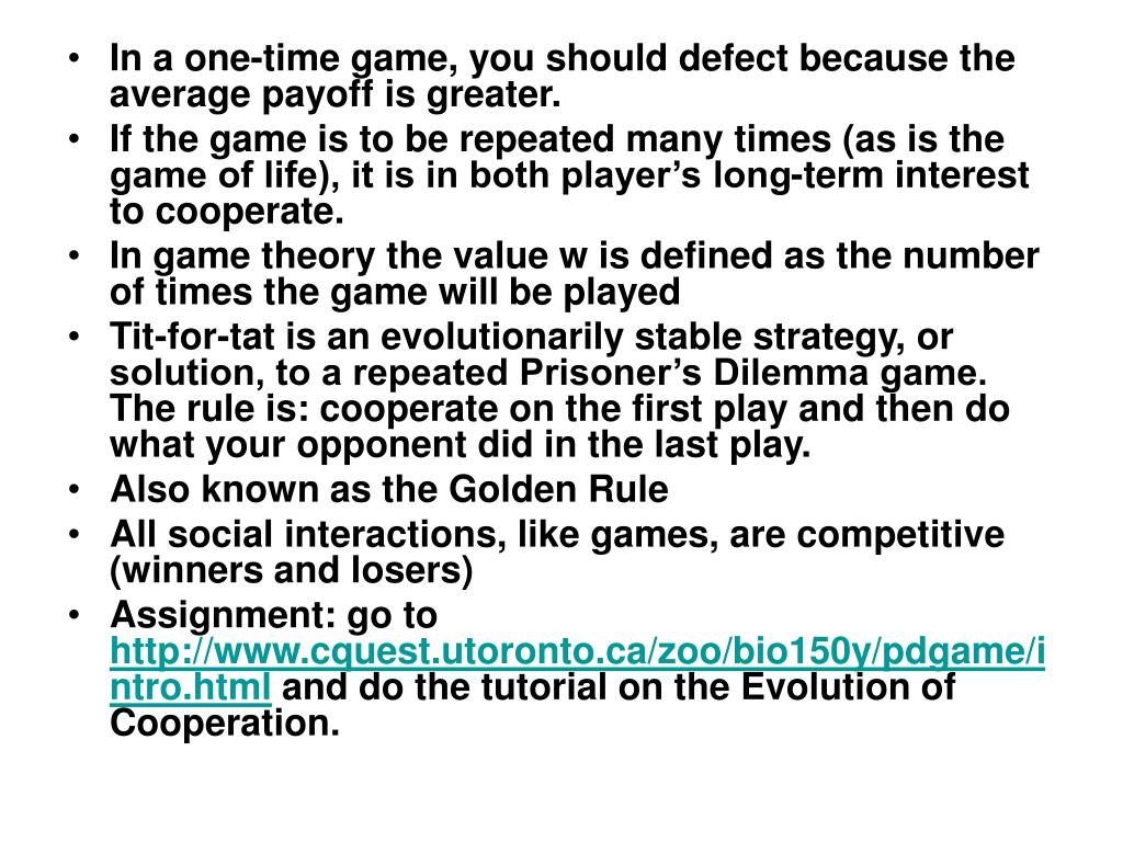 In a one-time game, you should defect because the average payoff is greater.