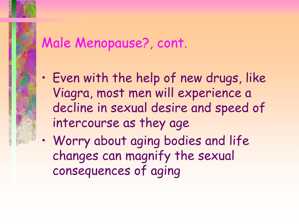 Male Menopause?, cont.