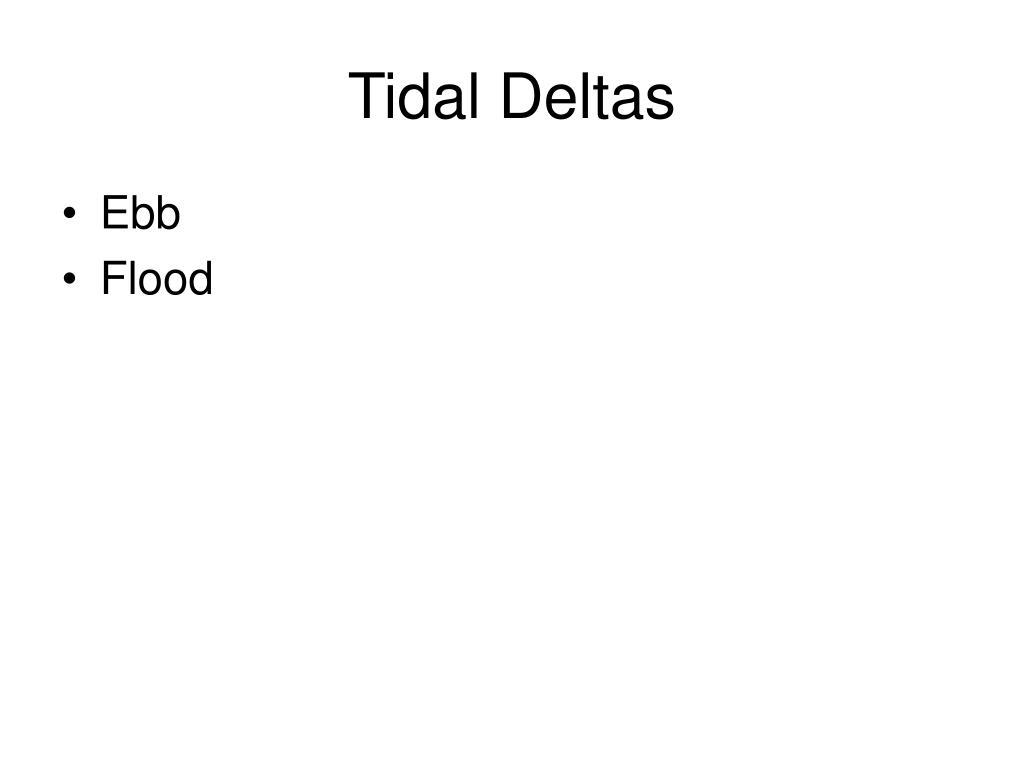 Tidal Deltas