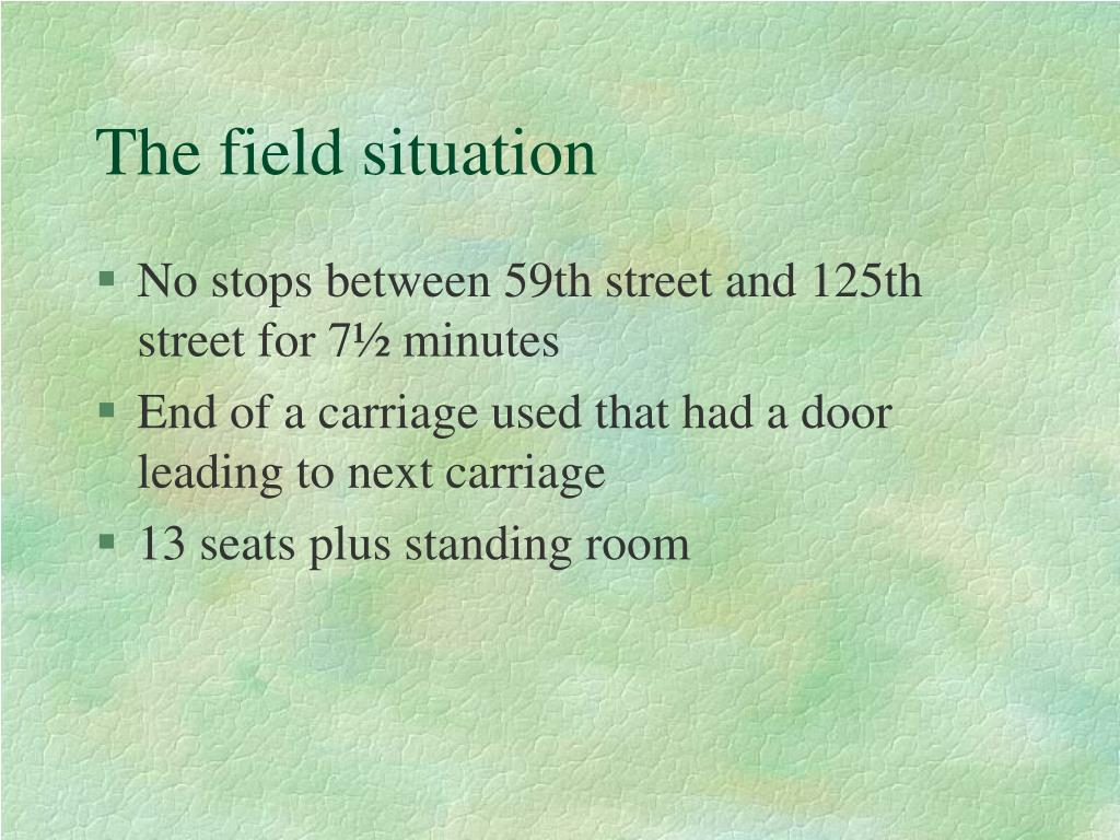 The field situation
