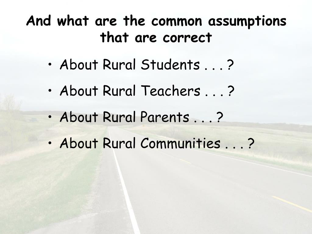 And what are the common assumptions that are correct