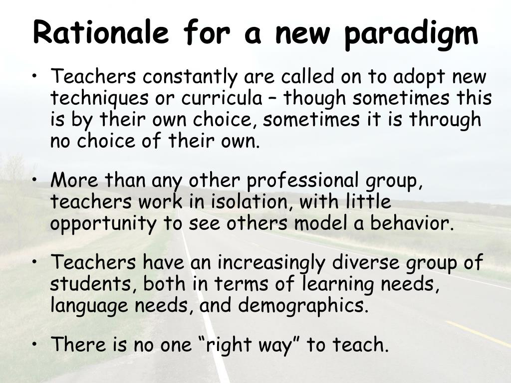 Rationale for a new paradigm