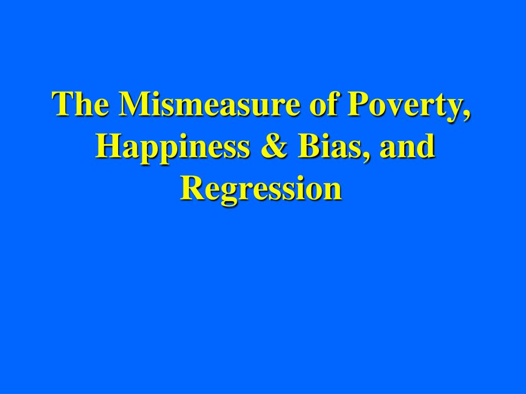 The Mismeasure of Poverty,
