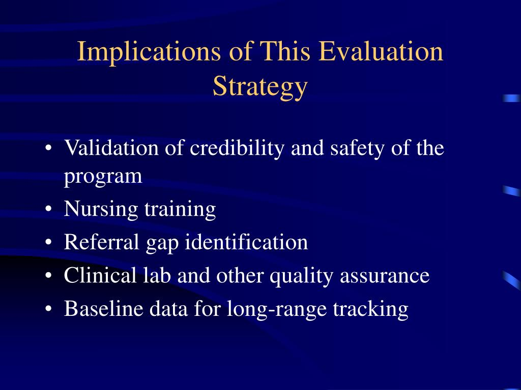 Implications of This Evaluation Strategy