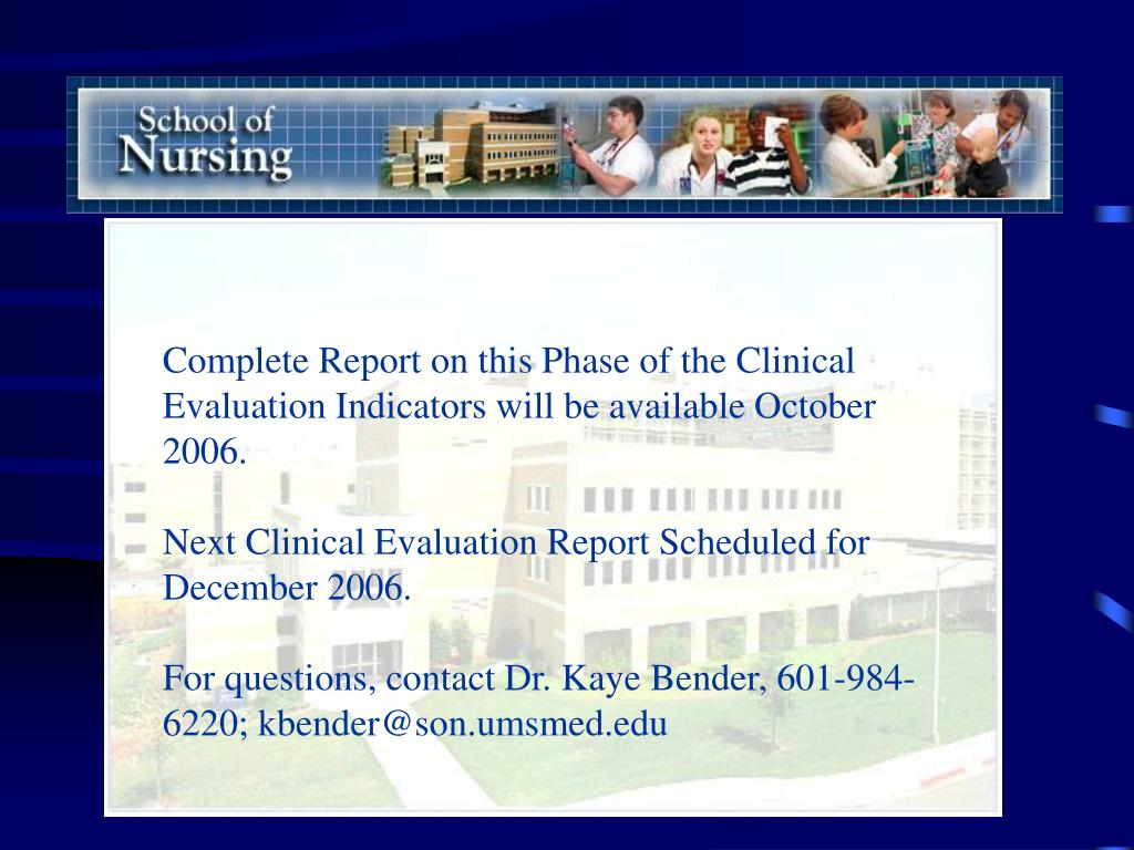 Complete Report on this Phase of the Clinical Evaluation Indicators will be available October 2006.