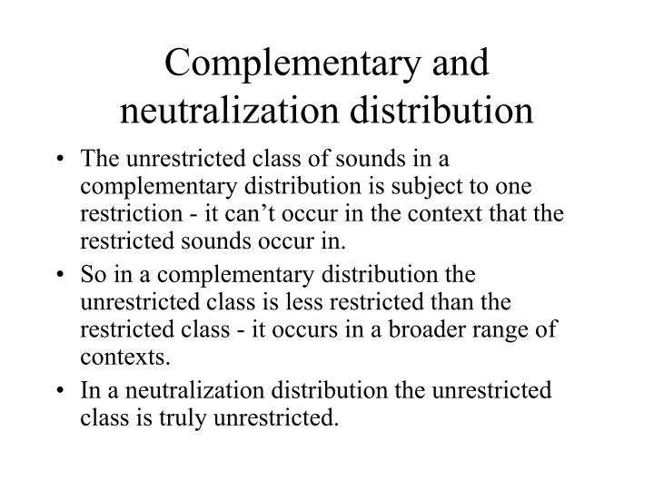 Complementary and neutralization distribution