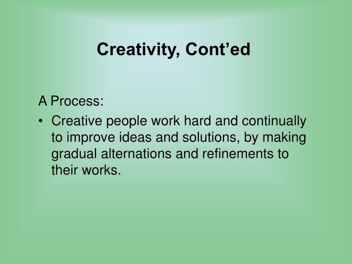Creativity, Cont'ed