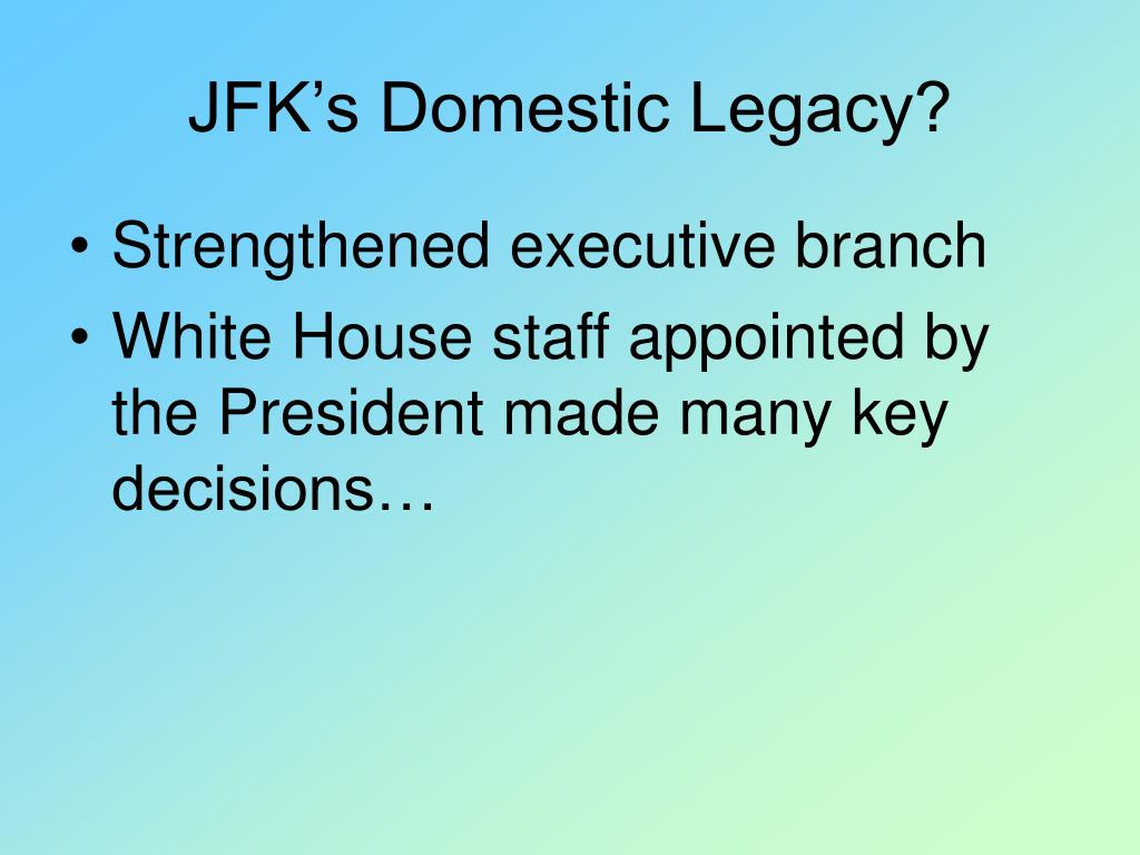 JFK's Domestic Legacy?