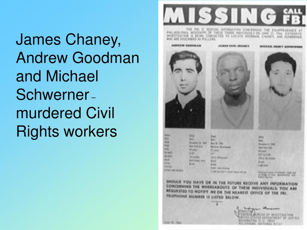 James Chaney, Andrew Goodman and Michael Schwerner