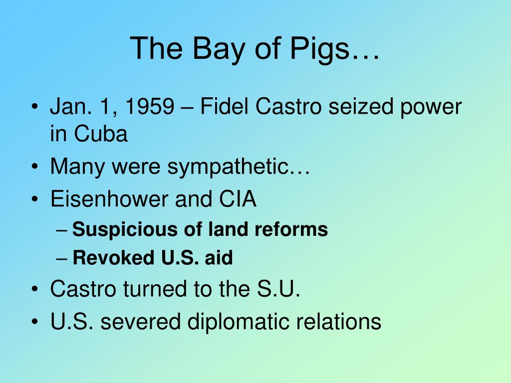 The Bay of Pigs…