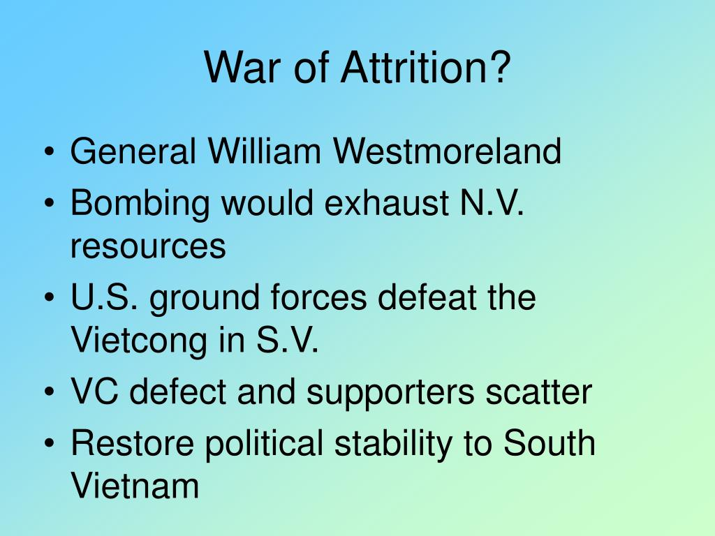 War of Attrition?