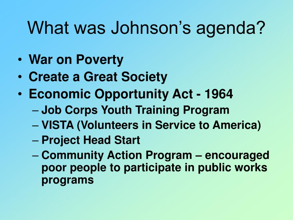 What was Johnson's agenda?