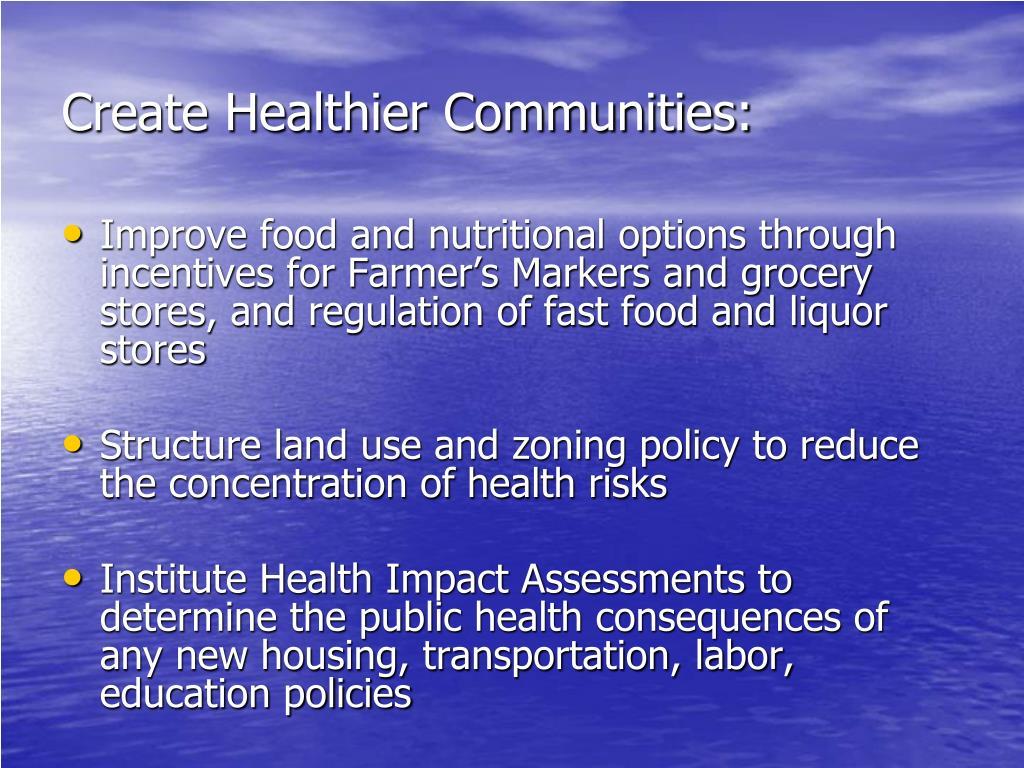 Create Healthier Communities: