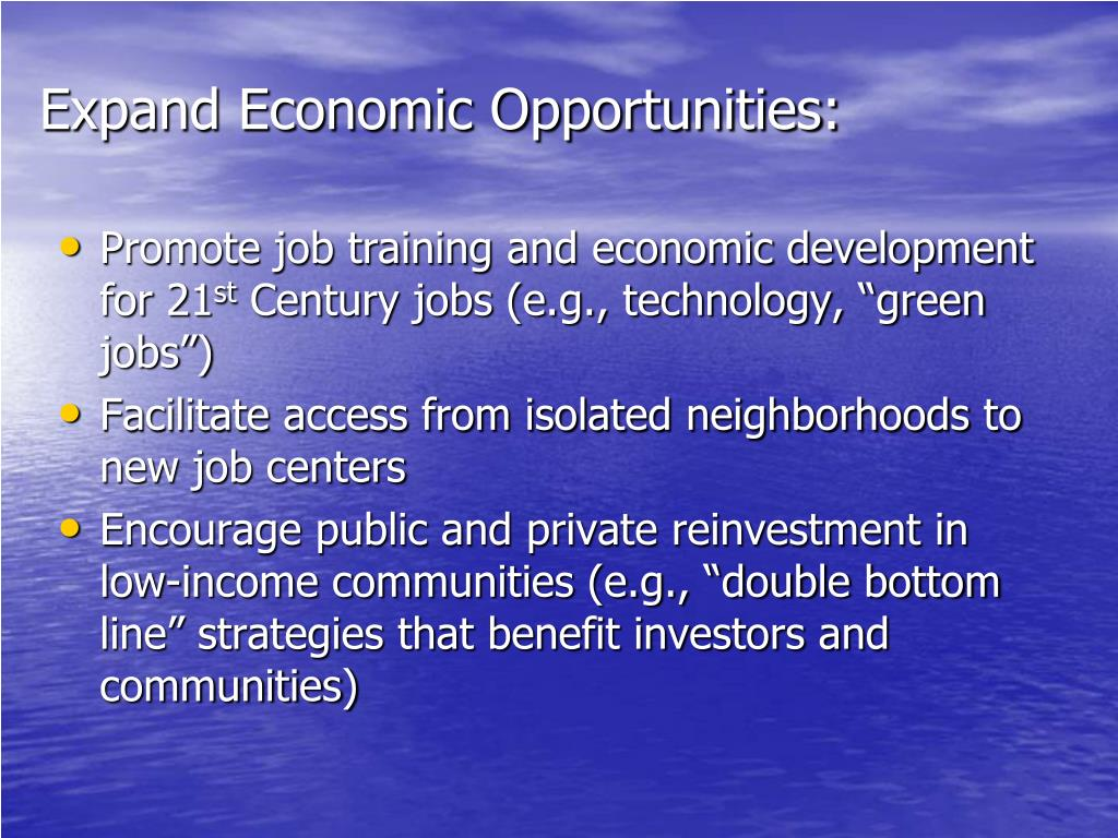 Expand Economic Opportunities: