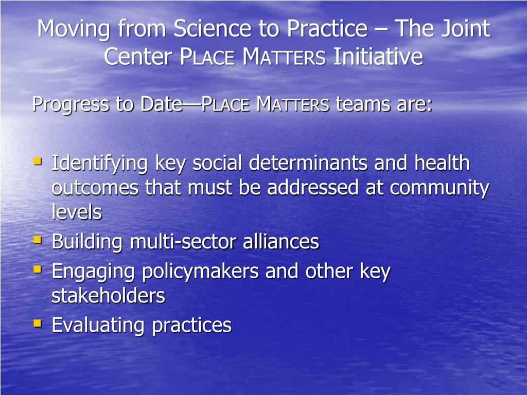 Moving from Science to Practice – The Joint Center