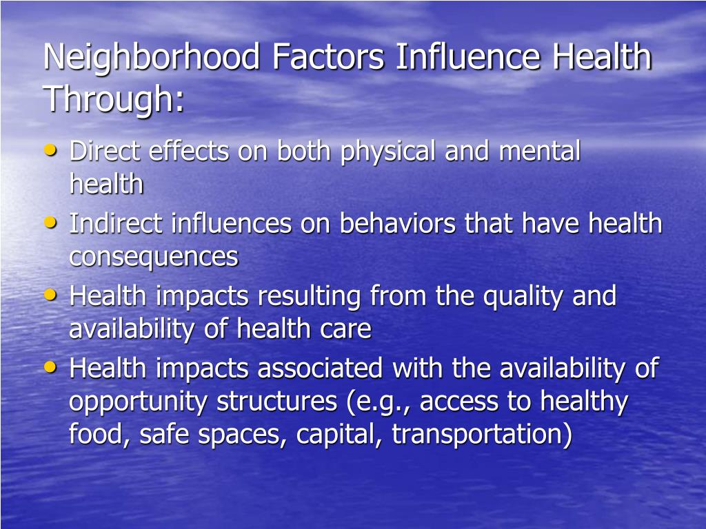 Neighborhood Factors Influence Health Through: