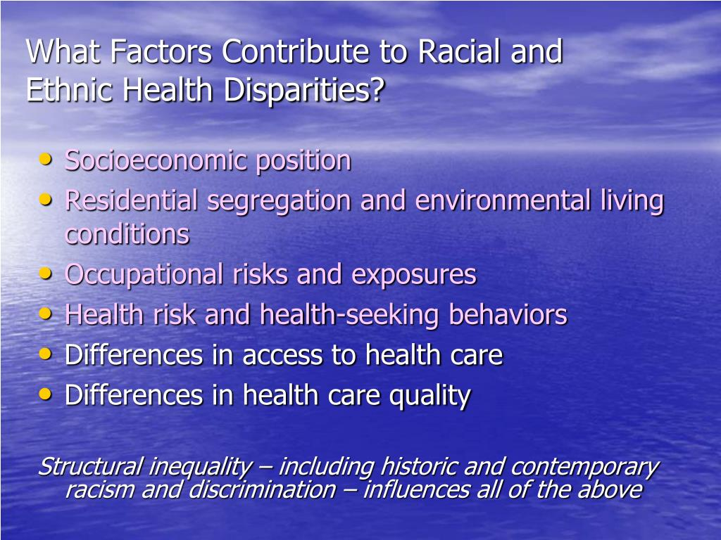 What Factors Contribute to Racial and Ethnic Health Disparities?