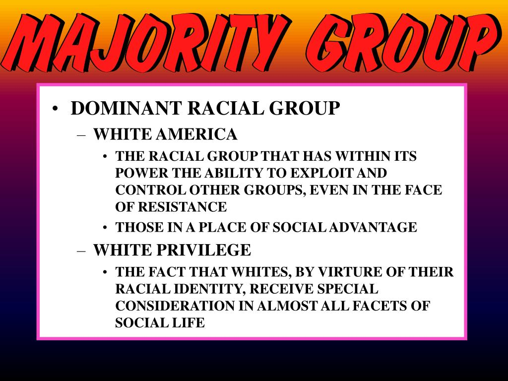 DOMINANT RACIAL GROUP