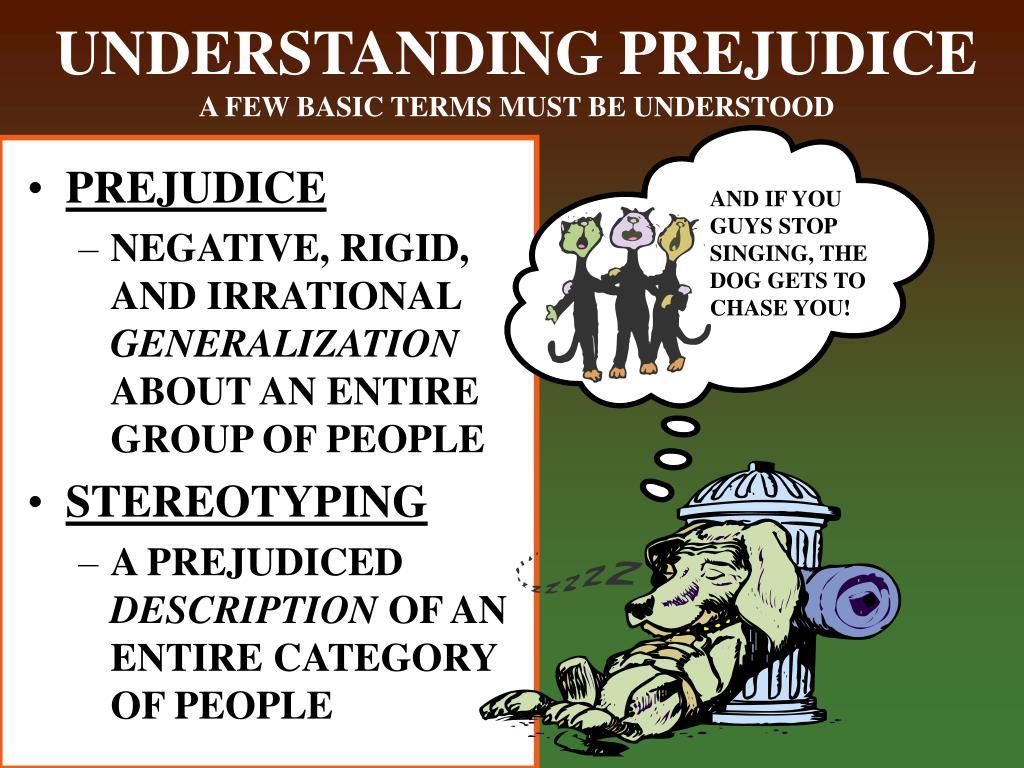 UNDERSTANDING PREJUDICE