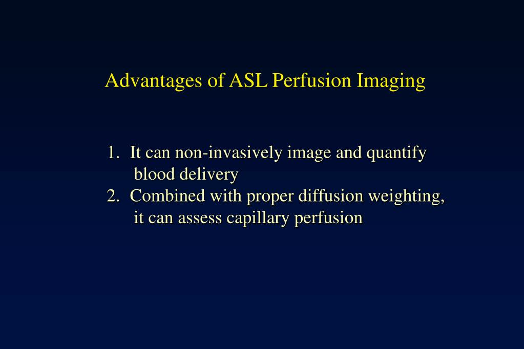 Advantages of ASL Perfusion Imaging