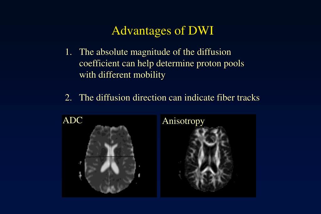 Advantages of DWI