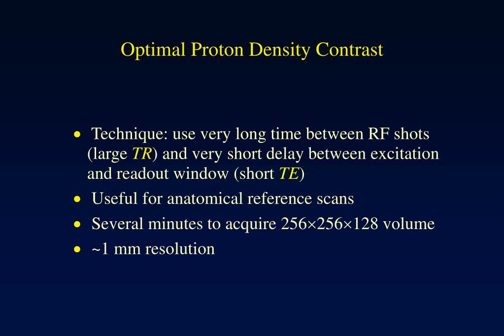 Optimal Proton Density Contrast
