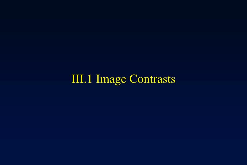 III.1 Image Contrasts