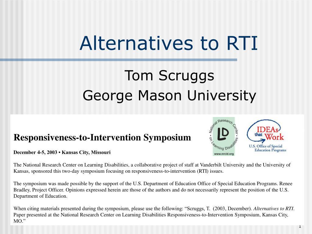 Alternatives to RTI