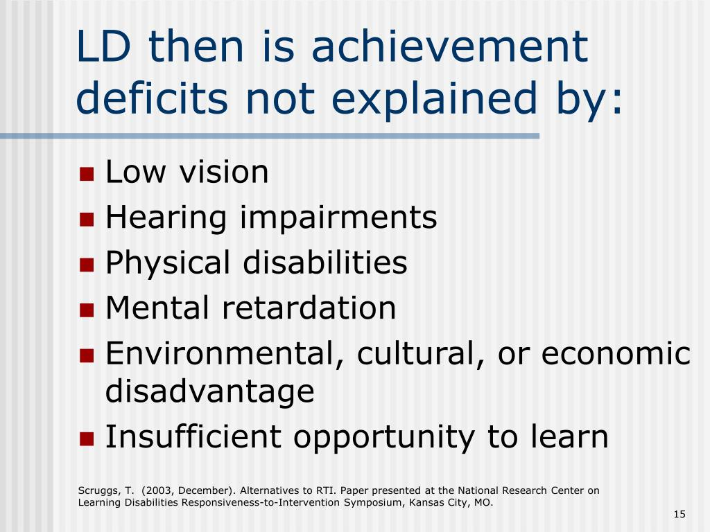 LD then is achievement deficits not explained by: