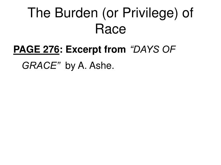 The burden or privilege of race
