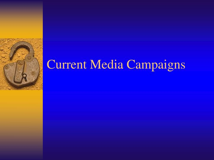 Current Media Campaigns