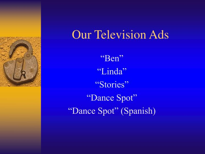 Our Television Ads
