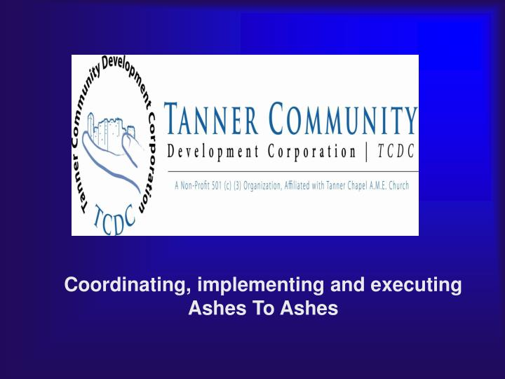 Coordinating, implementing and executing