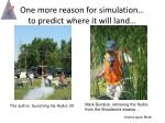 one more reason for simulation to predict where it will land