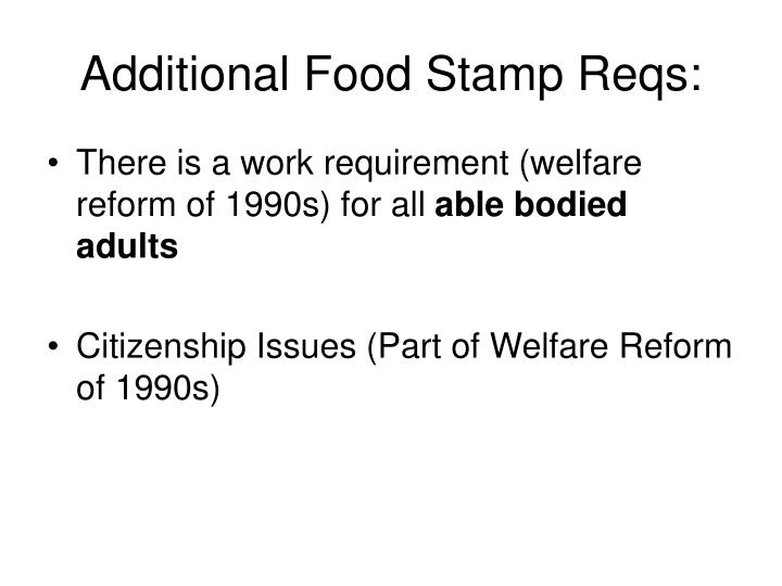 Additional Food Stamp Reqs: