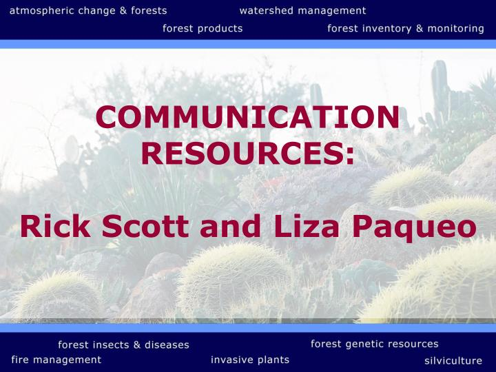 COMMUNICATION RESOURCES: