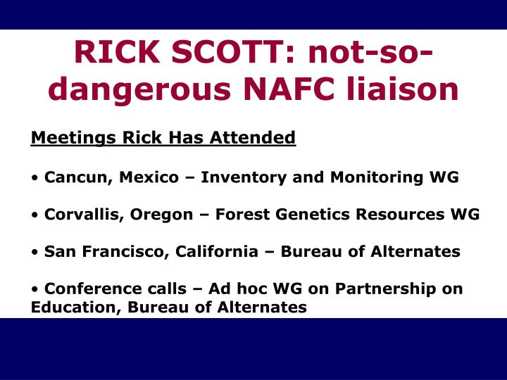 RICK SCOTT: not-so-dangerous NAFC liaison