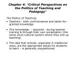 chapter 4 critical perspectives on the politics of teaching and pedagogy