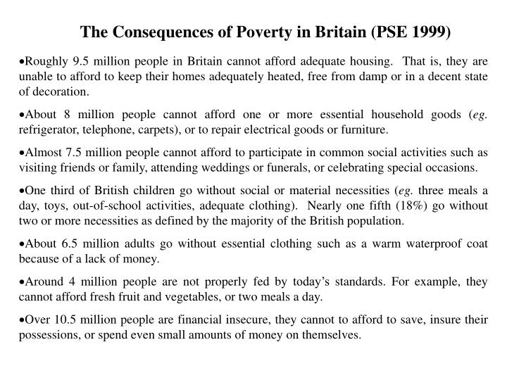 The Consequences of Poverty in Britain (PSE 1999)